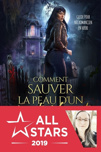 Comment sauver la peau d'un mort-vivant - Guide pour nécromancien en herbe, T1 eBook by Hailey Edwards