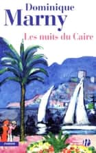 Les Nuits du Caire ebook by Dominique MARNY
