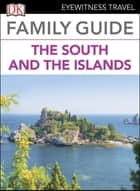 Family Guide Italy the South and the Islands ebook by DK Travel