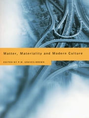 Matter, Materiality and Modern Culture ebook by