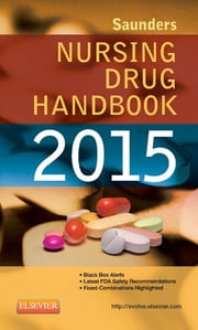 Saunders Nursing Drug Handbook 2015 ebook by Robert J. Kizior,Barbara B. Hodgson