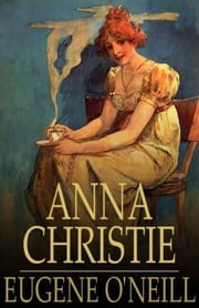Anna Christie ebook by Eugene O'Neill