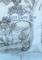 Under the Ghost Gum Tree