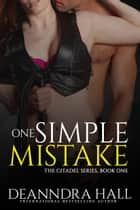 One Simple Mistake ebook by Deanndra Hall