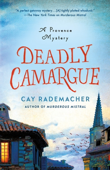 Deadly Camargue - A Provence Mystery ebook by Cay Rademacher