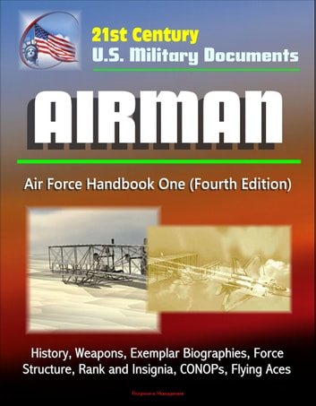 21st century us military documents airman air force handbook one air force handbook one fourth edition history weapons exemplar biographies force structure rank and insignia conops flying aces fandeluxe Image collections