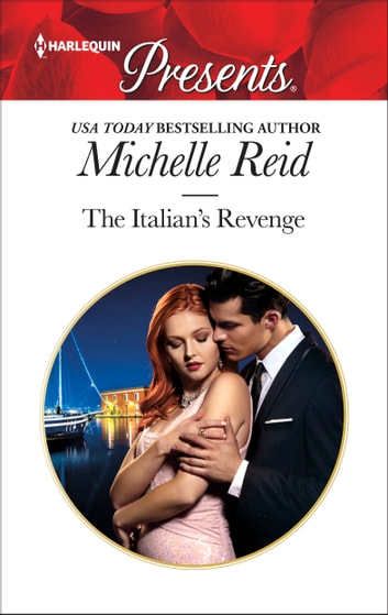 The Italian's Revenge ebook by Michelle Reid