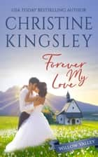 Forever My Love - A Willow Valley Wedding ebook by Christine Kingsley