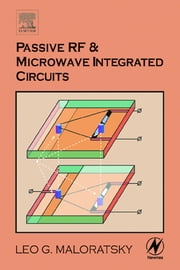 Passive RF and Microwave Integrated Circuits ebook by Maloratsky, Leo