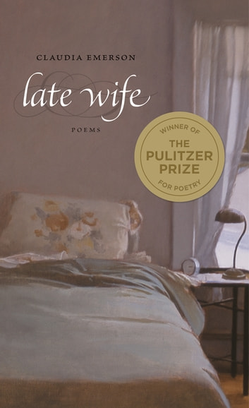 Late Wife - Poems ebook by Claudia Emerson