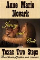 Jenny and Colt (Texas Two Step Short Story) ebook by