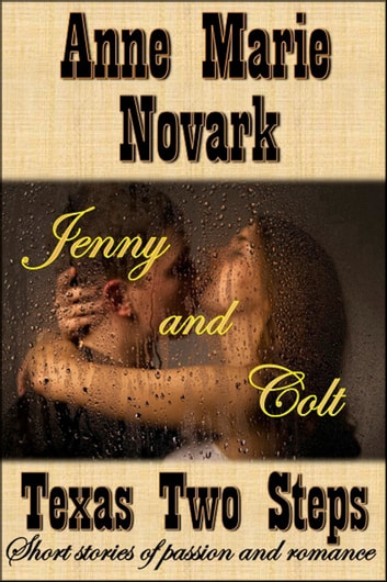 Jenny and Colt (Texas Two Step Short Story) ebook by Anne Marie Novark