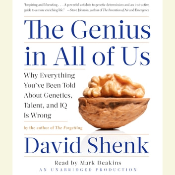 The Genius in All of Us - New Insights into Genetics, Talent, and IQ audiobook by David Shenk