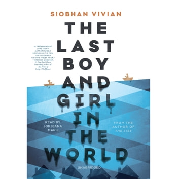 The Last Boy and Girl in the World audiobook by Siobhan Vivian