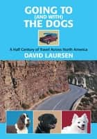 Going to (and with) the Dogs ebook by David Laursen