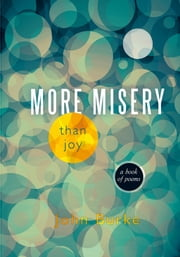 More Misery Than Joy - A Book of Poems ebook by John Burke