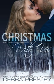 Christmas With Us - A Nucci Securities Novel, #1.2 ebook by Debra Presley