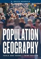 Population Geography - Tools and Issues ebook by K. Bruce Newbold