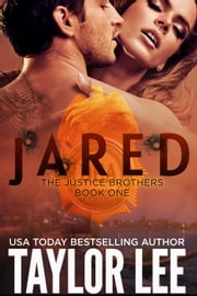 JARED - The Justice Brothers Series, #1 ebook by Taylor Lee
