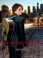 She Walks The Line ebook by Ray Clift