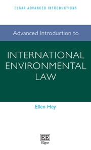 Advanced Introduction to International Environmental Law ebook by Ellen Hey
