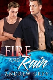 Fire and Rain ebook by Andrew Grey,L.C. Chase