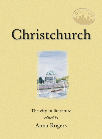 Christchurch - The city in literature ebook by