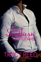 A Southern Gentleman ebook by Tracy Reed