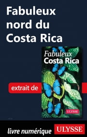 Fabuleux nord du Costa Rica ebook by Collectif