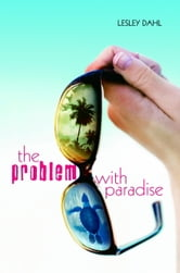 The Problem with Paradise ebook by Lesley Dahl