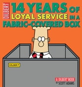 14 Years of Loyal Service in a Fabric-Covered Box: A Dilbert Book - A Dilbert Book ebook by Scott Adams
