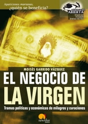 El negocio de la Virgen ebook by Moisés Garrido