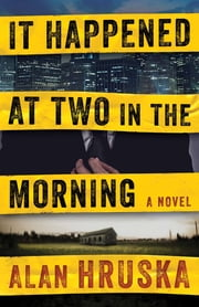 It Happened at Two in the Morning ebook by Alan Hruska