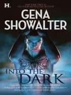 Into the Dark - An Anthology ebook by Gena Showalter