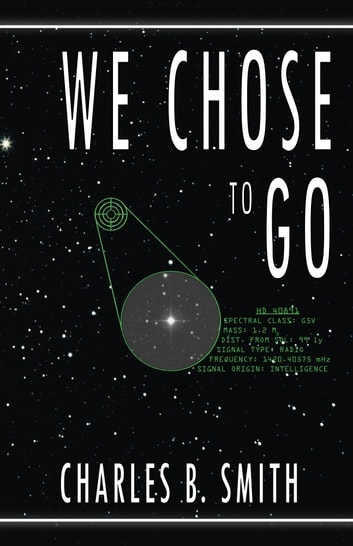 We Chose to Go ebook by Charles B. Smith