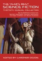 The Year's Best Science Fiction: Thirtieth Annual Collection 電子書 by Gardner Dozois