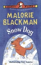 Snow Dog ebook by Malorie Blackman, Sami Sweeten
