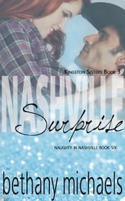 Nashville Surprise - Naughty in Nashville, #6 eBook par Bethany Michaels