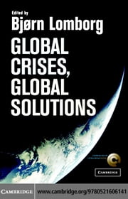 Global Crises, Global Solutions ebook by Lomborg, Bjorn