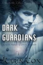 Dark Guardians Box Set - Dark Guardians Fantasy Series ebook by Karin Cox