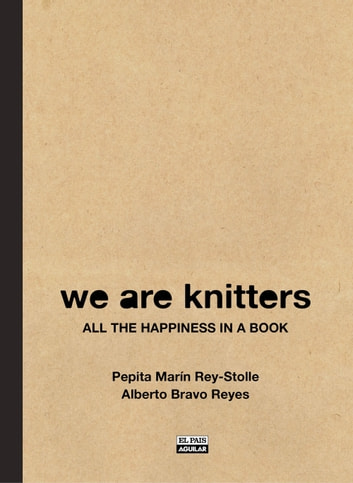 We are Knitters. All the happiness in a book ebook by Pepita Marín Rey-Stolle