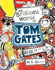The Brilliant World of Tom Gates ebook by Liz Pichon,Liz Pichon