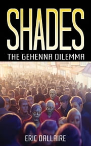 Shades: The Gehenna Dilemma ebook by Eric Dallaire