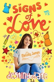 Signs of Love: Destiny Date ebook by Melody James