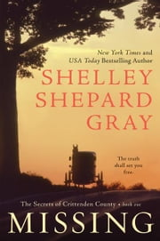 Missing - The Secrets of Crittenden County, Book One ebook by Shelley Shepard Gray