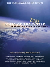 State of the World 2005 - Redefining Global Security ebook by The Worldwatch Institute