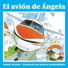 El avión de Angela ebook by Robert Munsch, Michael Martchenko