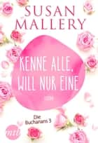 Kenne alle, will nur eine ebook by Susan Mallery
