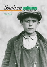 Southern Cultures: The Irish Issue - Spring 2011 Issue ebook by