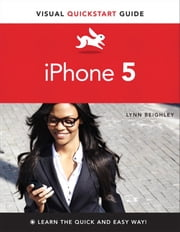 iPhone 5 - Visual QuickStart Guide ebook by Lynn Beighley